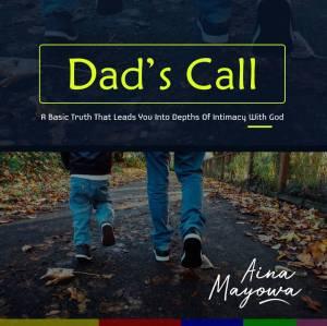 DAD'S CALL by Aina Mayowa PEMA