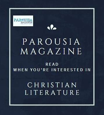 Christian Literature PAROUSIA Magazine