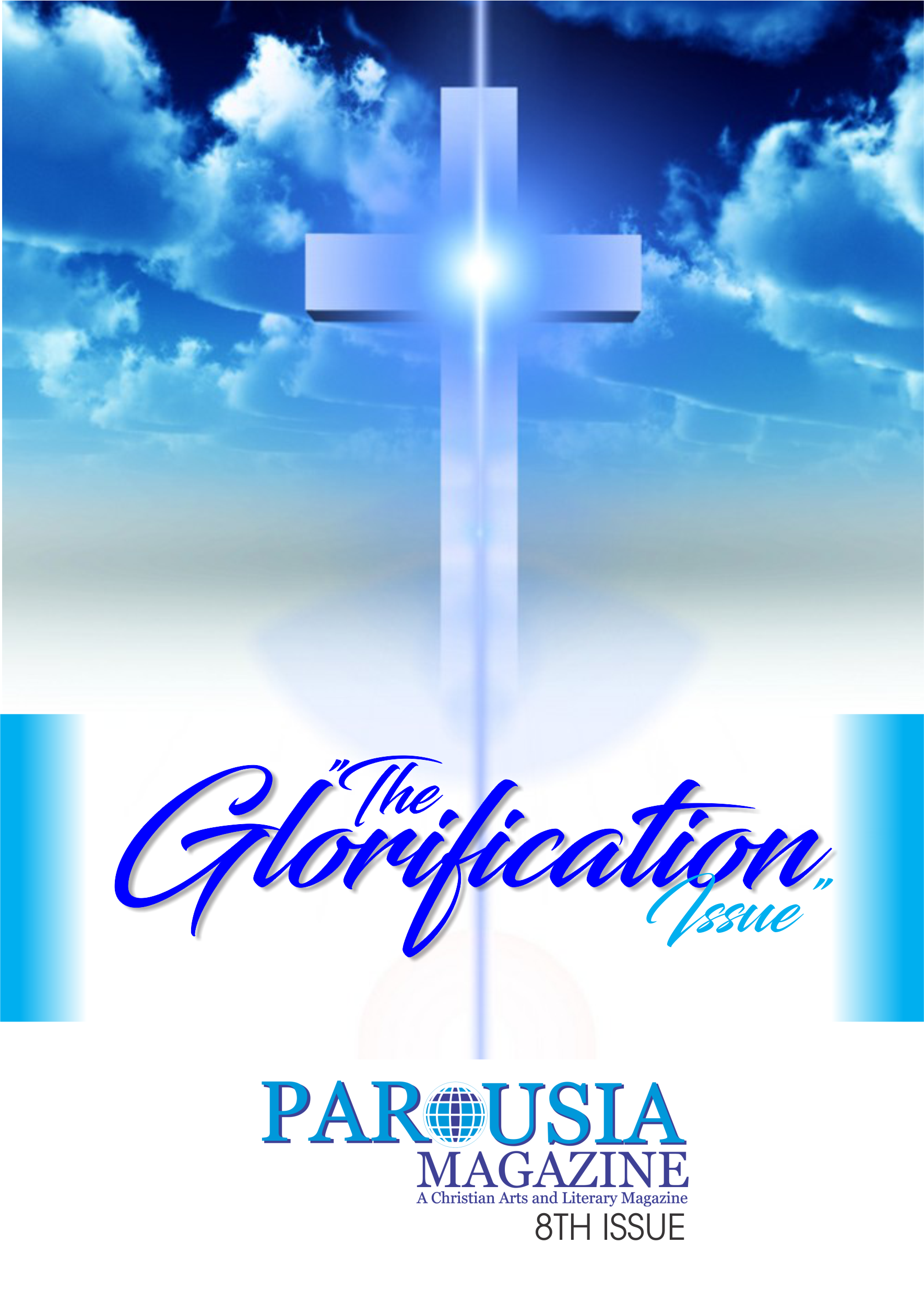 The Glorification Issue PAROUSIA MAGAZINE