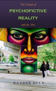 (Cover) The Concept of Psychofictive Reality and the Arts – Kayode Olla