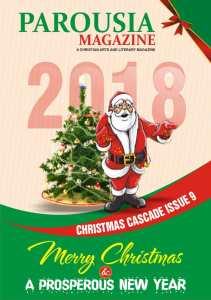PAROUSIA MAGAZINE cHRISTMAS CASCADE ISSUE 9 2018
