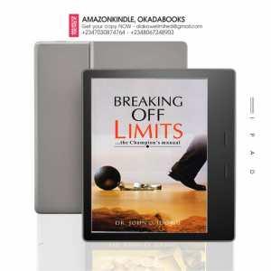 Breaking Off Limits by John O Idowu
