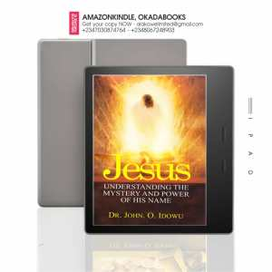 Jesus Understanding The Mystery And Power Of His Name by John O Idowu